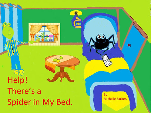 Help! There's a Spider in My Bed Picture Book