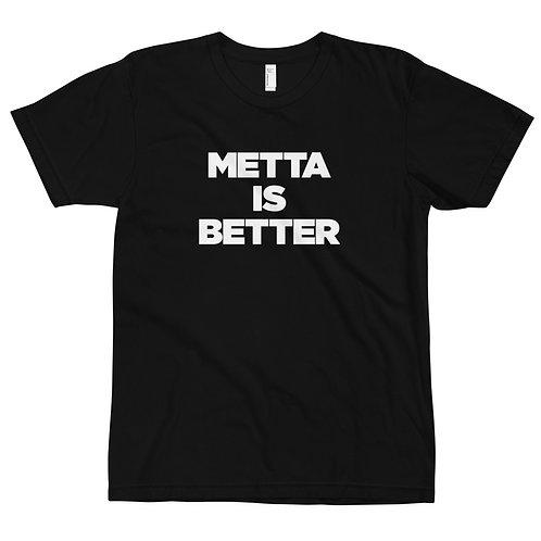 METTA IS BETTER