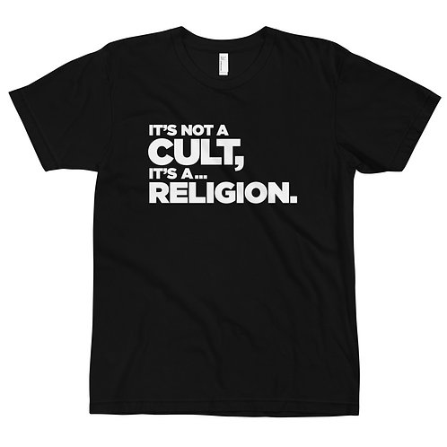 IT'S NOT A CULT, IT'S A ... RELIGION.