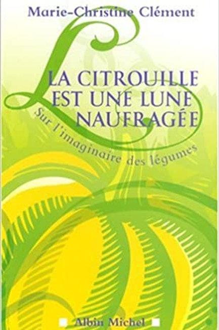 Livre - La Citrouille est une Lune naufagée - Mch Clément