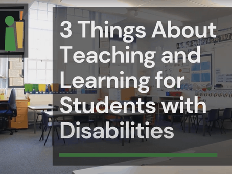 3 Things About Teaching and Learning for Students With Disabilities