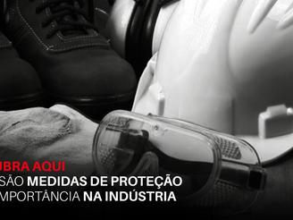 Descubra aqui o que são medidas de proteção e sua importância na indústria