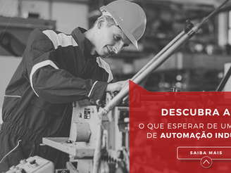 Descubra aqui o que esperar de um projeto de automação industrial