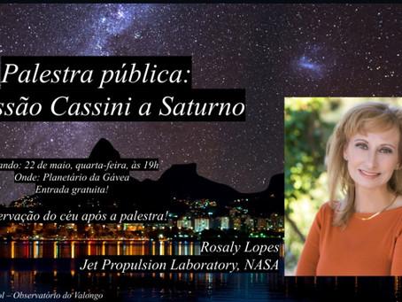 Palestra da Dra. Rosaly Lopes: A Missão Cassini a Saturno