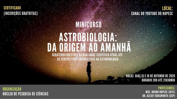 Minicurso NUPESC Astrobiologia: da Origem ao Amanhã