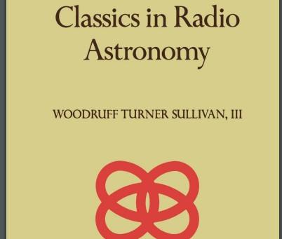 Sugestão de leitura: Classics in Radio Astronomy, de  Woodruff T. Sullivan