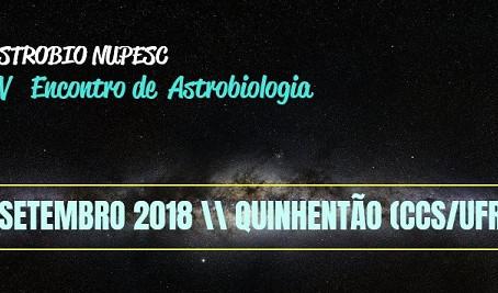 Astrobio NUPESC - IV Encontro de Astrobiologia