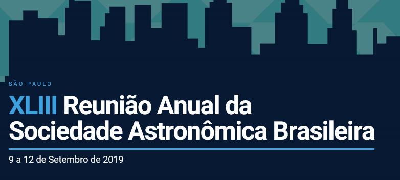 XLIII Reunião Anual da Sociedade Astronômica Brasileira