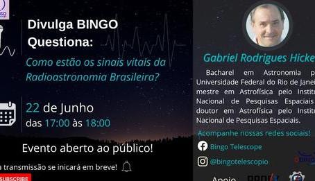 Apresentação Divulga BINGO: Como estão os sinais vitais da Radioastronomia Brasileira?