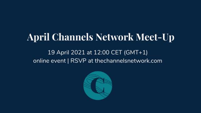April Channels Network Meet-Up