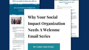 Why Your Social Impact Organization Needs A Welcome Email Series