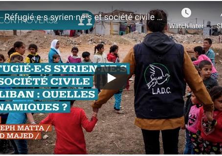Modération de la controverse «Réfugiés syriens et société civile au Liban: quelles dynamiques?»