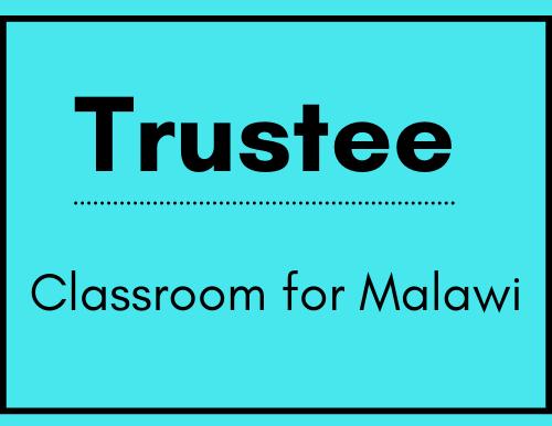 Trustee (Fundraising Experience) - Classroom Malawi