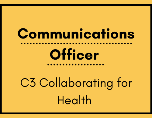 Communications Officer - C3 Collaborating for Health