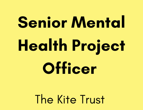 Senior Mental Health Project Officer  - The Kite Trust