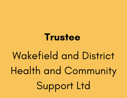 Trustee - Wakefield and District Health and Community Support Ltd