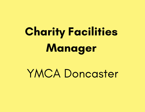 Charity Facilities Manager - YMCA Doncaster