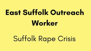 East Suffolk Outreach Worker - Suffolk Rape Crisis