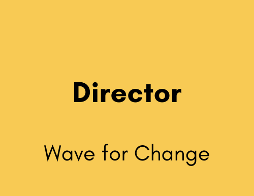 Director - Wave for Change