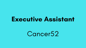 Executive Assistant - Cancer52