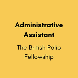 Administrative Assistant - The British Polio Fellowship