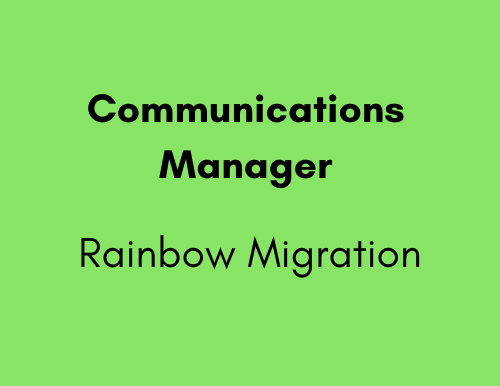 Communications Manager - Rainbow Migration