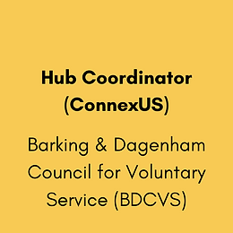 Hub Coordinator (ConnexUS) - Barking & Dagenham Council for Voluntary Service (BDCVS)