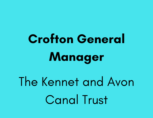 Crofton General Manager - The Kennet and Avon Canal Trust