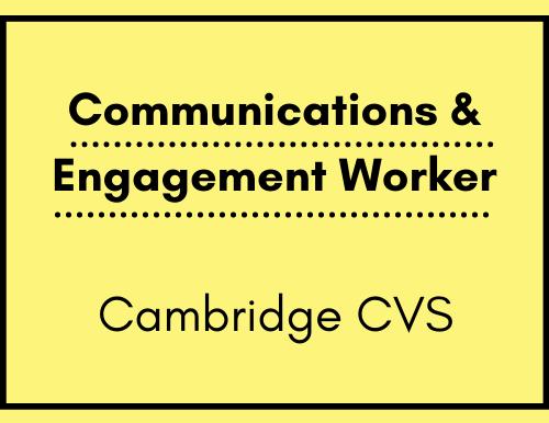 Communications & Engagement Worker - Cambridge CVS