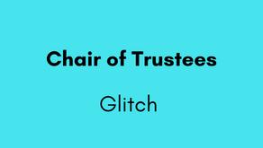 Chair of Trustee - Glitch