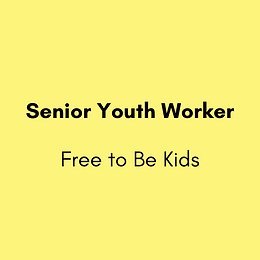 Senior Youth Worker - Free to be Kids