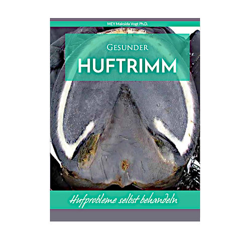 Gesunder Huftrimm - Hufprobleme selbst behandeln - Hardcover
