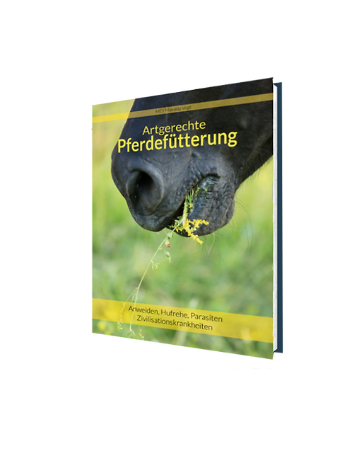 Artgereche Pferdefütterung - Anweiden, Hufrehe,Parasiten, Zivilisationskrankheit