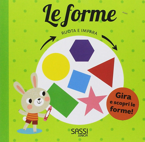 Le forme. Ruota e impara. Ediz. a colori (Italiano) Cartonato