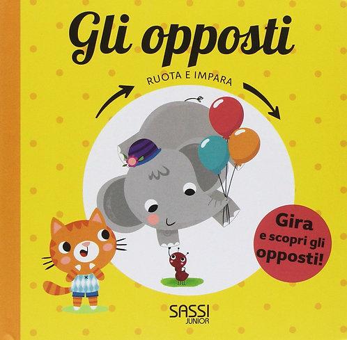 Gli opposti. Ruota e impara. Ediz. a colori (Italiano) Cartonato