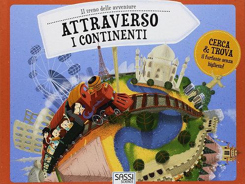 Attraverso i continenti. Il treno delle avventure. Ediz. a colori (Italiano)