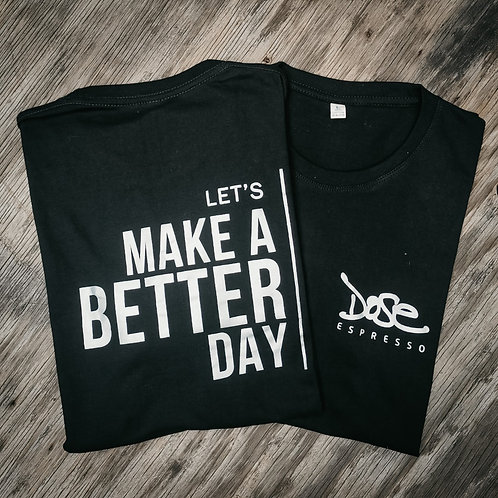 Make a better day T-Shirt