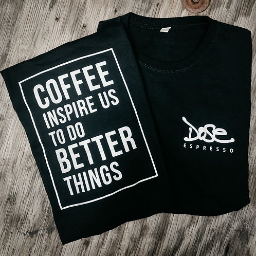 Coffee Inspire us to do better things T-Shirt