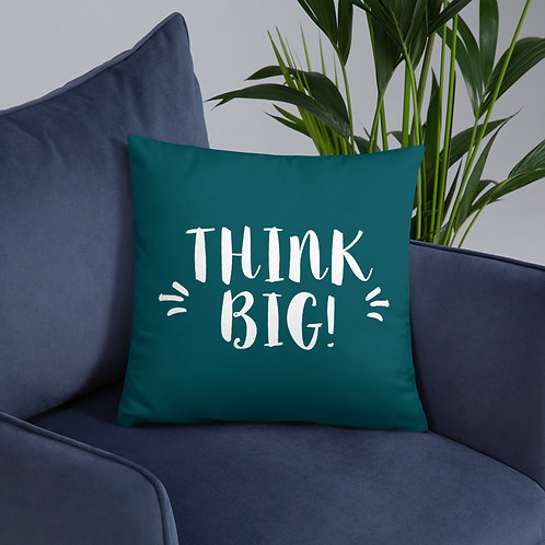 'Think Big!' Pillow (3 Size Options)