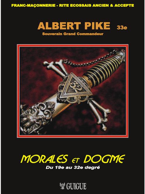 Albert PIKE - Morales & Dogme   Du 19e au 32e degré