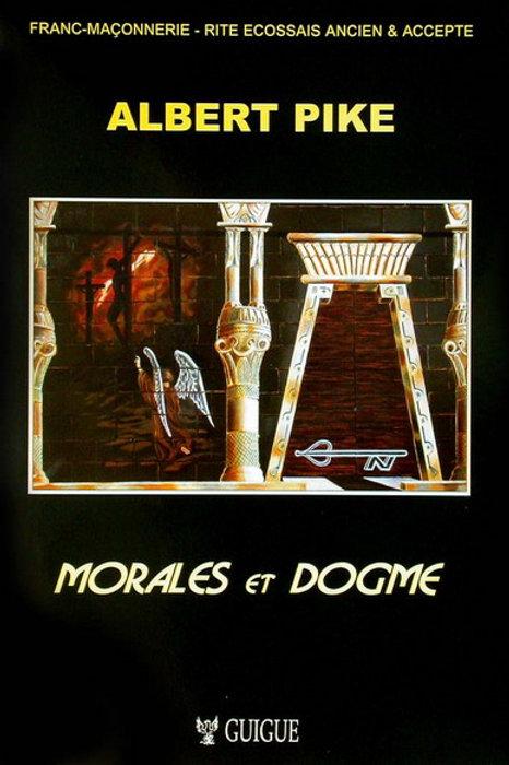 Albert PIKE - Morales & Dogme - Du 4e au 18e