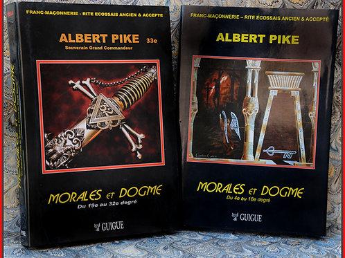 Hauts grades & REAA : Albert PIKE. Morales & Dogme