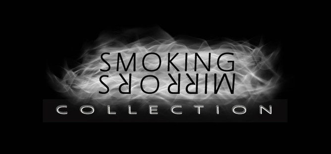 SMOKING MIRRORS COLLECTION