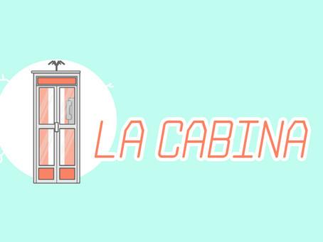 Post 14: La Cabina