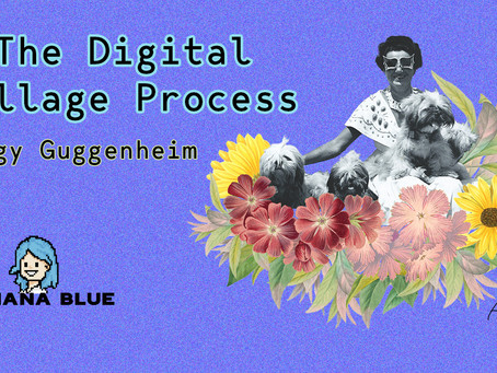 The Digital Collage Process - Peggy Guggenheim