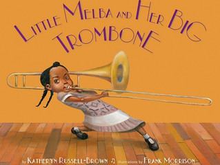 Inspiring Picture Book Biographies: Little Melba and Her Big Trombone
