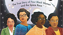 Inspiring Picture Book Biographies: Hidden Figures – The True Story of Four Black Women and the Spac