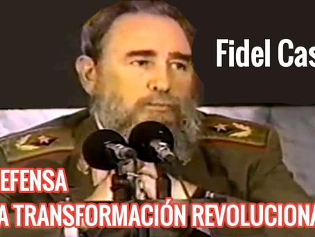 Fidel Castro, En Defensa de la Transformación Revolucionaria