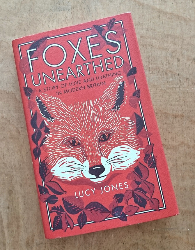Foxes Unearthed by Lucy Jones :: Book Review