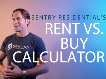 Find Out Your Net Worth Variance with Sentry Residential's Rent vs. Own Calculator